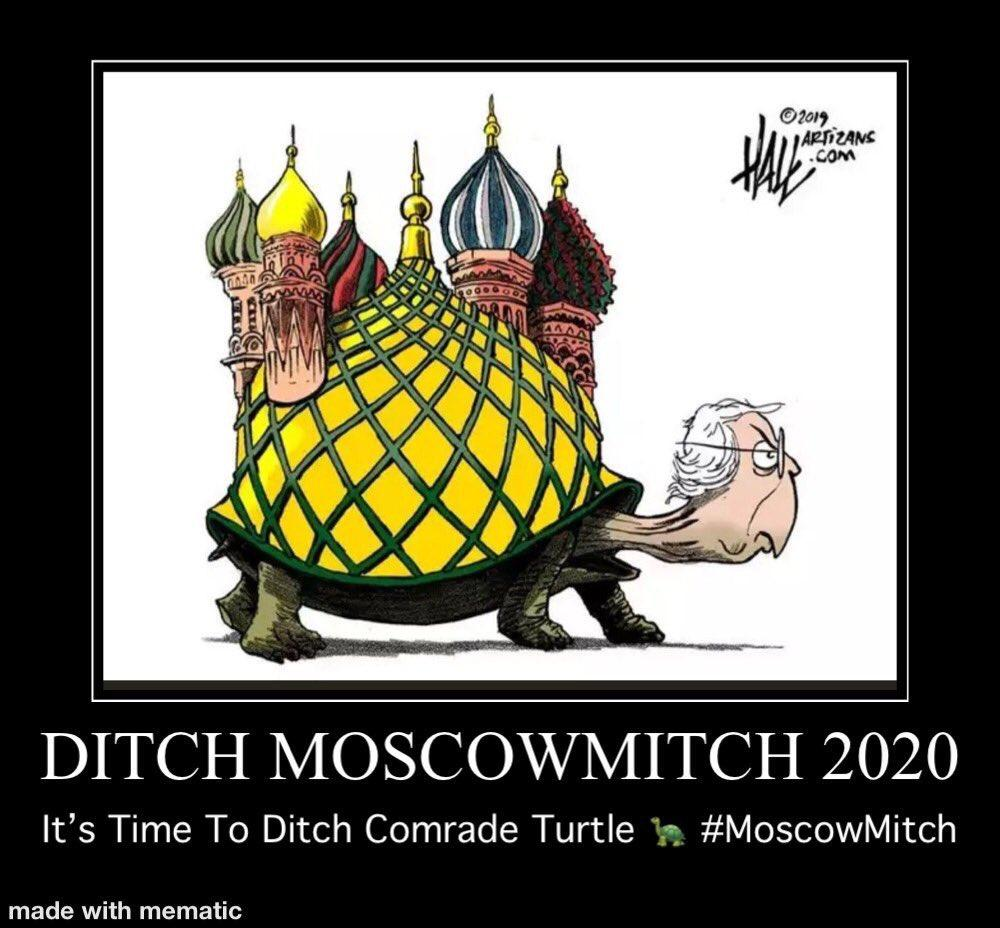 Ditch Moscow Mitch McConnell 2020 It's Time To Ditch Comrade Turtle Moscow Mitch